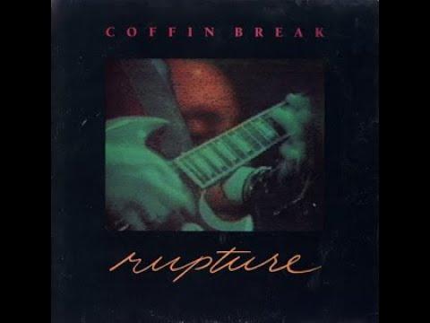 Coffin Break  -  Rupture  (1990)