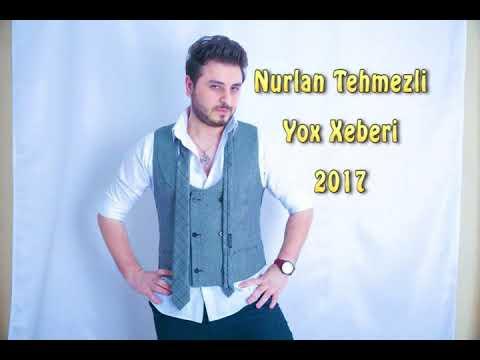 Nurlan Tehmezli - Yox Xeberi  (2017)