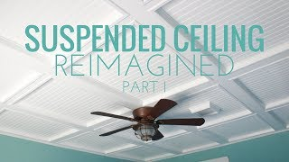 Suspended Ceiling Reimagined Part I
