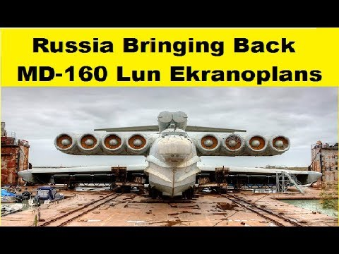 Russia Bringing Back It's Giant MD-160 Lun-Class Ekranoplans
