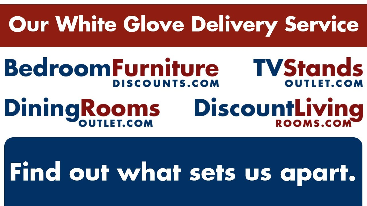 BedroomFurnitureDiscounts.com: Our Platinum White Glove Delivery Service