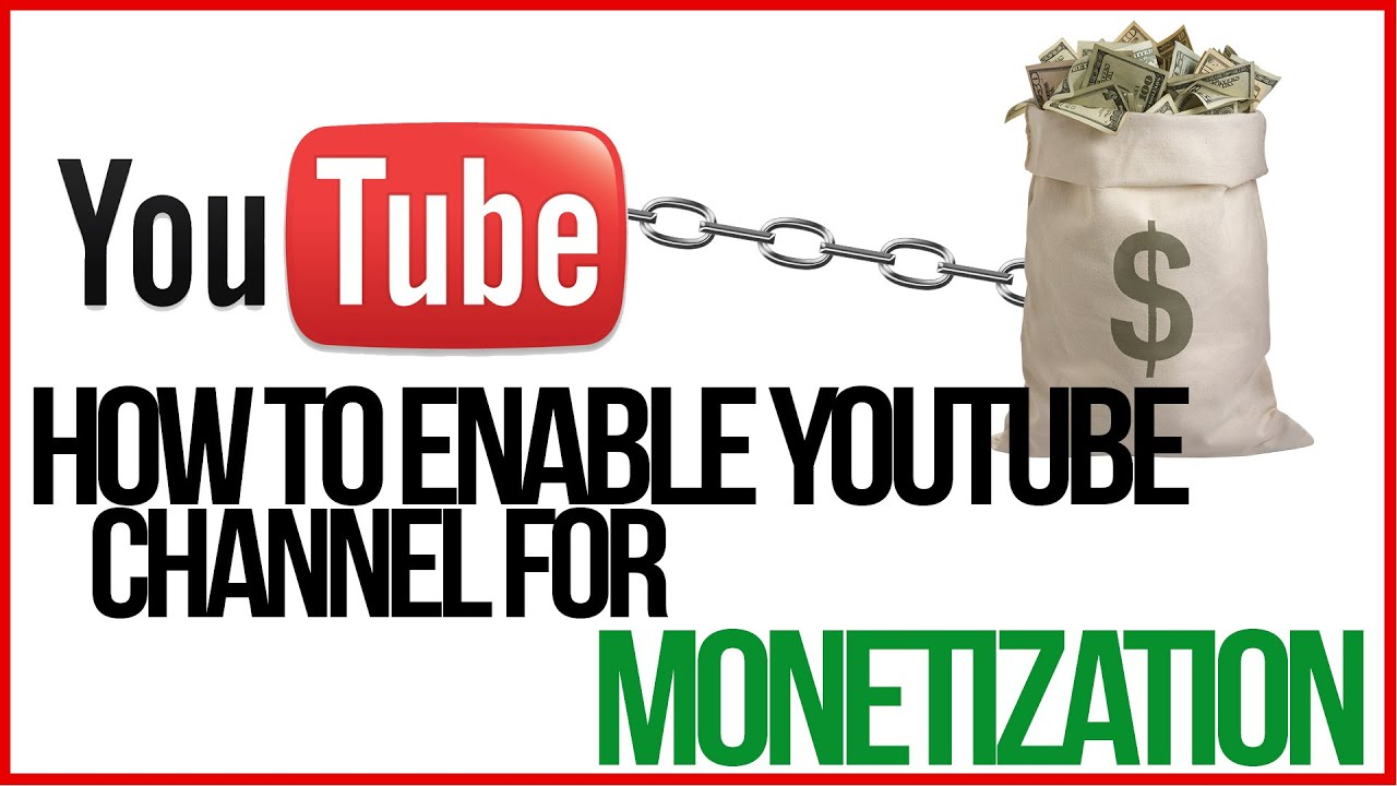 How To Start And Monetize A YouTube Channel