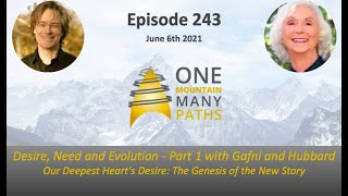 Episode 243 Desire, Need and Evolution - Part 1 with  Barbara Marx Hubbard & Dr. Marc Gafni