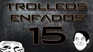 Circuitotv | Trolleos & Enfados Parte 15 | Coño Rey Pero Me Mataste XD | HD