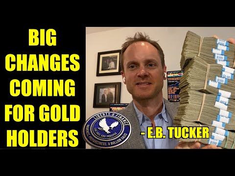big-changes-coming-for-gold-holders-|-e.b.-tucker
