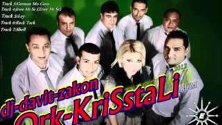 Ork Kristali dade dade 2012 BY DJ DAVIT ZAKON
