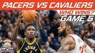 Cleveland Cavaliers vs Indiana Pacers | Game 5 | Who will win ? | Hoops N Brews