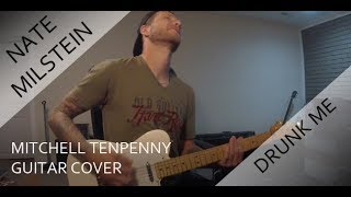 Mitchell Tenpenny - Drunk Me (Guitar Cover)
