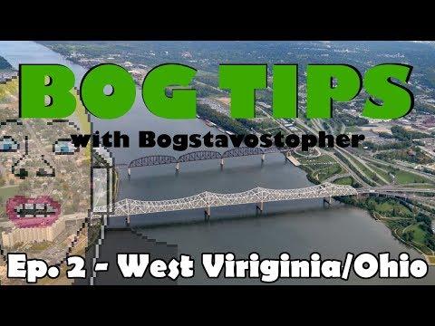 Bog Tips w/Bogstavostopher | Ep. 2: West Virginia/Ohio