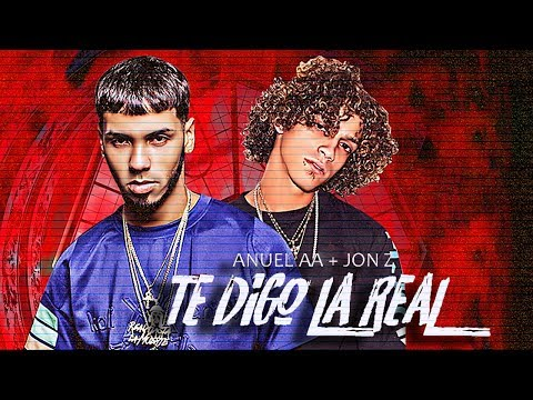 Te Digo Real - Jon Z Ft. Anuel AA (Video Lyric)