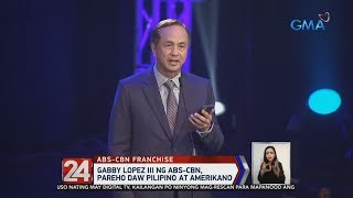 24 Oras: Gabby Lopez III ng ABS-CBN, pareho raw Pilipino at Amerikano