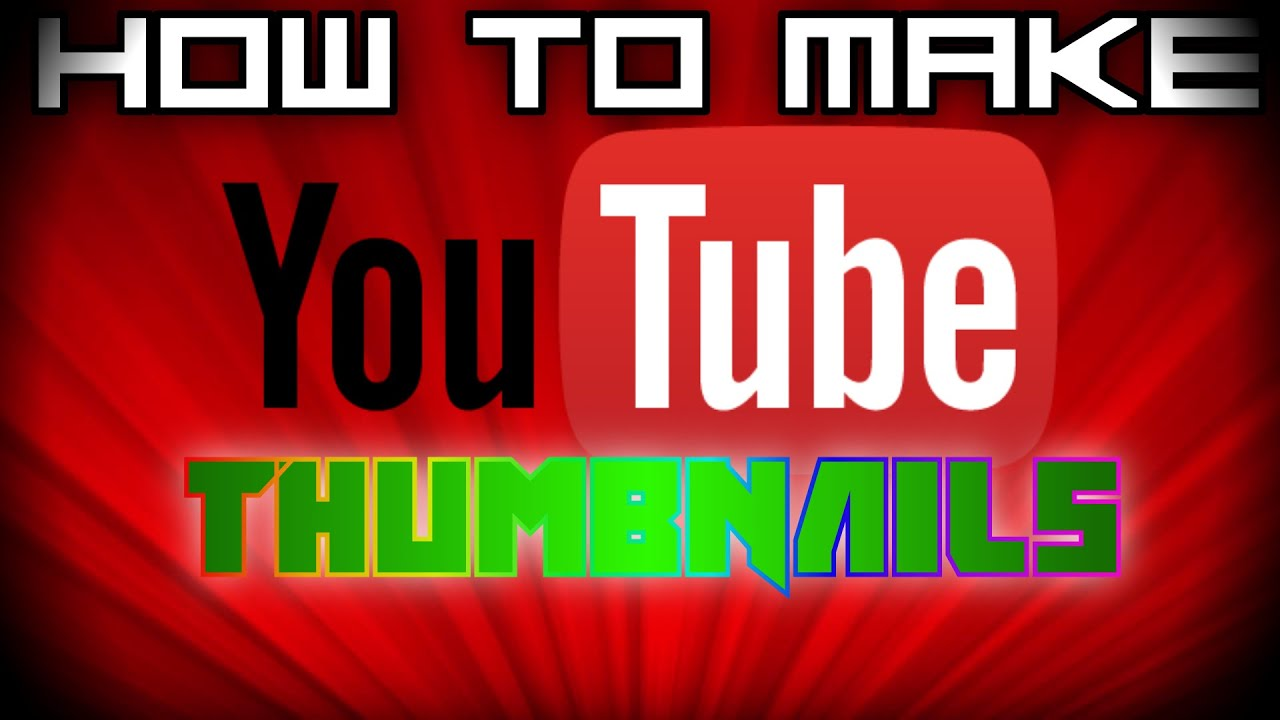 how to make good thumbnails for youtube