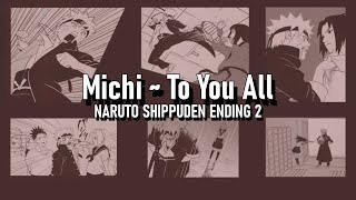 Naruto Shippuden Ending 2 - Michi ~To You All [Legendado PT-BR]