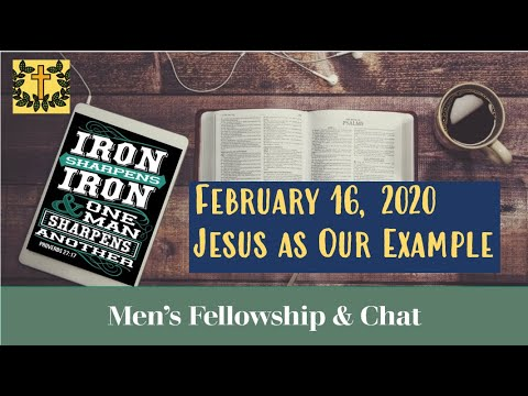 Men's Fellowship & Chat w/ Scott:  Jesus As Our Example