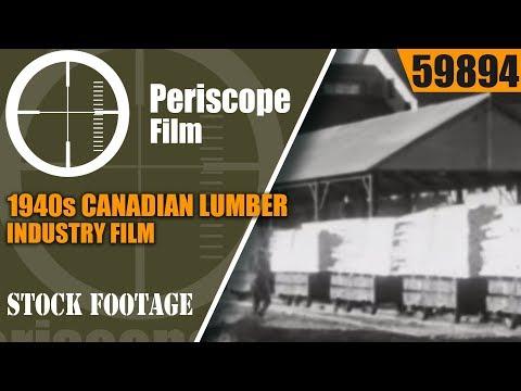 1940s CANADIAN LUMBER INDUSTRY FILM