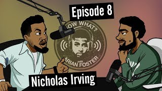 Nicholas Irving (Former Army Sniper) - #8 - Now What? with Arian Foster
