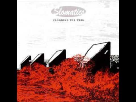Slomatics – Flooding the Weir (2005 - Full Album)