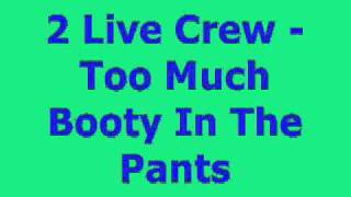 2 Live Crew - Too Much Booty.flv