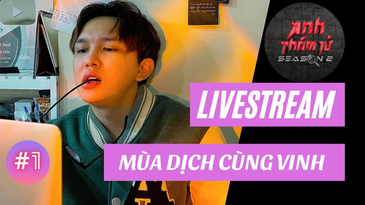 Livestream Mùa Dịch Cùng Vinh Nhé   Anh Thám Tử Vinh Trần