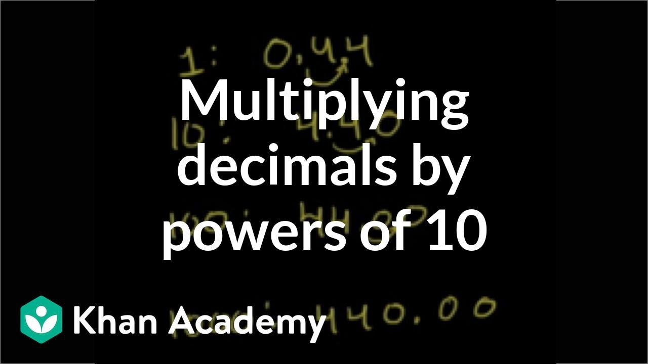 medium resolution of Multiplying a decimal by a power of 10 (video)   Khan Academy