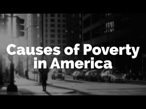 causes of poverty in the united states Poverty and child health in the united states of child poverty in the united states causes and distal effects of poverty, pediatricians can apply interventions in practice to help address the toxic effects of poverty on children and.