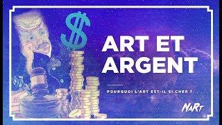 ART Et ARGENT : Pourquoi L'art C'est Cher ?
