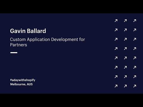 ADWS AUS: Custom Application Development for Partners // Gavin Ballard | Shopify Partners