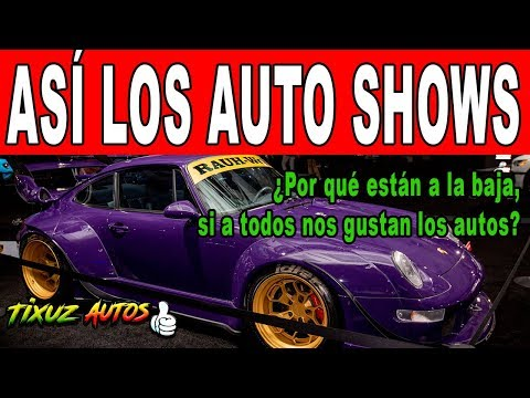 Por qué los Auto Shows ya no sirven    Tixuz Autos