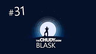TheChudyShow - Blask #31 ♪ [Inne Granie]