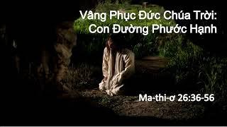 Vâng Phục Đức Chúa Trời:  Con Đường Phước Hạnh - Mục sư Nguyễn Phi Hùng