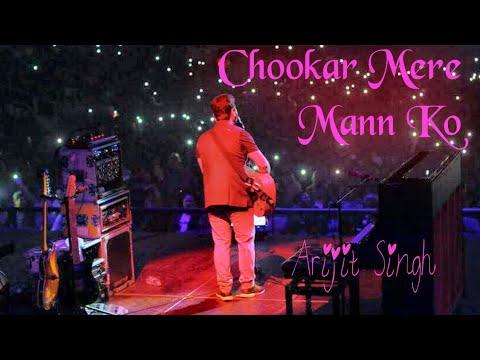 Chookar Mere Man Ko | Arijit singh LIVE
