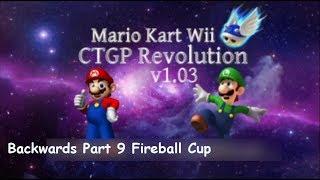 Mario Kart Wii CTGP Revolution v1.03 Backwards Part 9 Fireball Cup