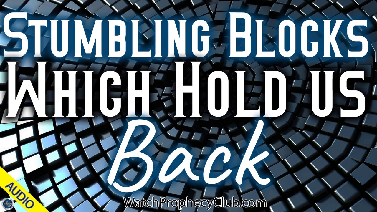 Stumbling Blocks which Hold us Back - Stan 08/14/2020