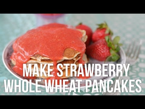 Tip Tuesday: How to Make Whole Wheat Pancakes with Fresh Strawberry Sauce