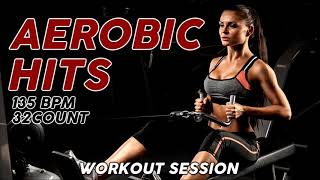 Aerobic Nonstop Hits for Fitness & Workout  135 Bpm / 32 Count