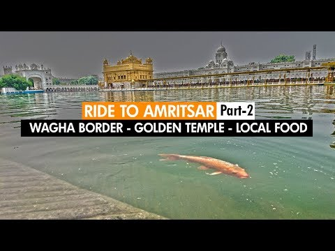 Ride To Amritsar | Wagah Border - Golden Temple - Local Food | SOLO | Part 2