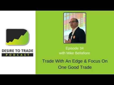 Mike Bellafiore: Trade With Market Edge & Stick To One Good Trade | Trader Interview (034)