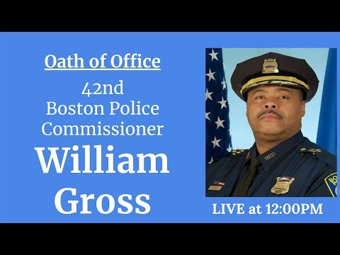 BPD Swearing-In Ceremony: William G. Gross, 42nd Police Commissioner