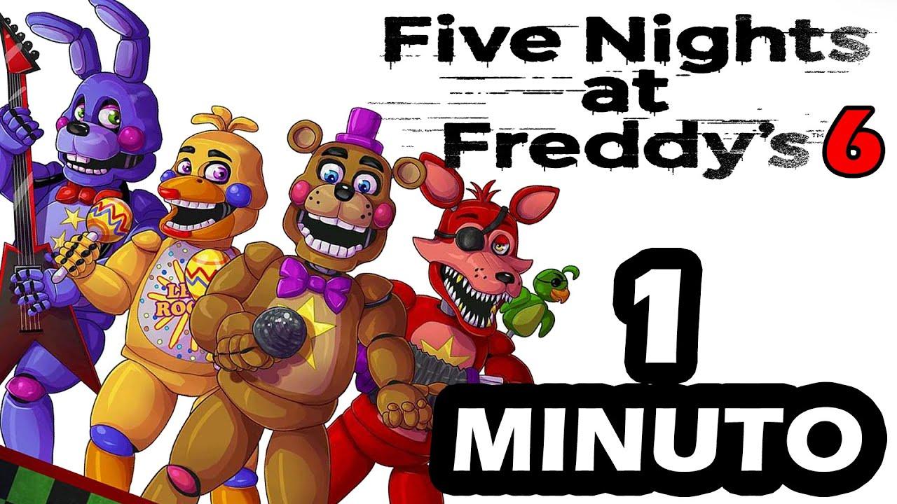 FNAF 6 en 1 MINUTO - Freddy Fazbear's Pizzeria Simulator