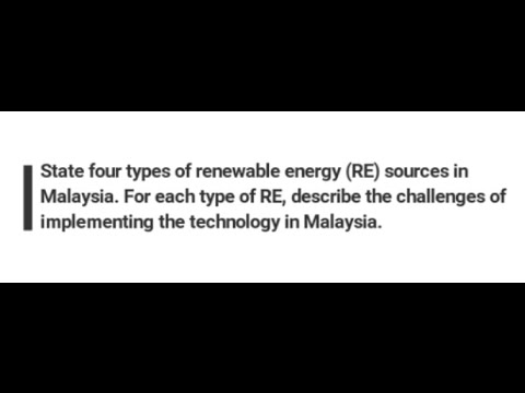 Challenges of implementing Renewable Energy | Malaysia - 4 types of Renewable Energy | Chap 1 Q6