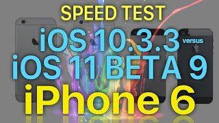 iPhone 6 Speed Test iOS 10.3.3 vs iOS 11 Beta 9 / Public Beta 8 Build 15A5370a