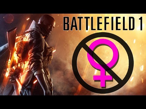 Battlefield 1: 2 AUTHENTIC 4 WOMEN? - The Know