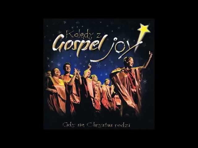 Gospel Joy - W żłobie leży /Kolędy z Gospel Joy/