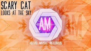 Scary Cat - Looks At The Sky (Original Mix) [Astro Music Records]