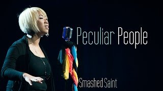 @P4CM Presents Peculiar People by Smashed Saint