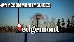 Edgemont Calgary - What is the best neighbourhood in Calgary? #YYCCommunityGuides