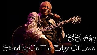 B.B. King - Standing on the edge of love (SR)