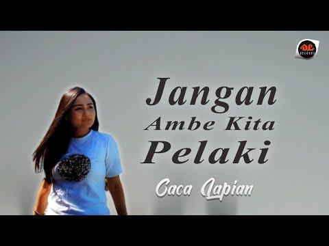 Caca Lapian - Jangan Ambe Kita Pelaki [Official Music Video] Lagu Manado