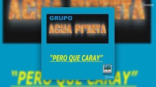 Agua Prieta - Perdona Carino Mio
