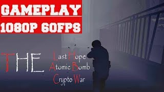 The Last Hope Atomic Bomb Crypto War Gameplay (PC)